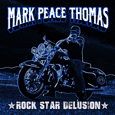 Rock Star Delusion by Mark Peace Thomas Album Cover